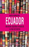 ECUADOR : UNA NUEVA IZQUIERDA EN BUSCA DE LA VIDA EN PLENITUD