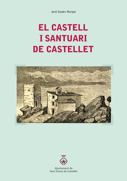 EL CASTELL I SANTUARI DE CASTELLET.