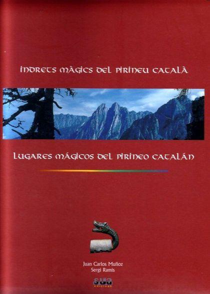 LUGARES MÁGICOS DEL PIRINEO CATALÁN =INDRETS MÀGICS DEL PIRINEU CATALÀ