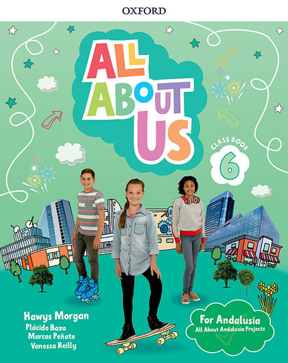 ALL ABOUT US 6. CLASS BOOK. ANDALUSIAN EDITION