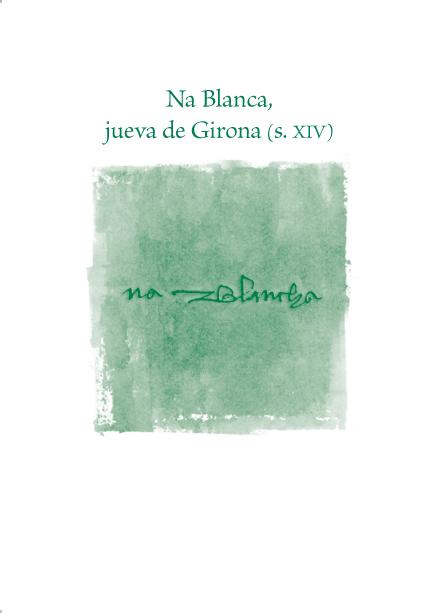 NA BLANCA, JUEVA DE GIRONA (S. XIV)