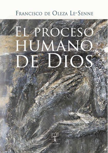EL PROCESO HUMANO DE DIOS.