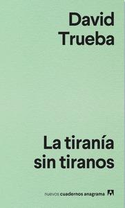 LA TIRANÍA SIN TIRANOS.