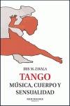 TANGO : MÚSICA, CUERPO Y SENSUALIDAD