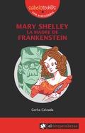 MARY SHELLEY : LA MADRE DE FRANKESTEIN