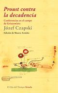 PROUST CONTRA LA DECADENCIA : CONFERENCIAS EN EL CAMPO DE GRIAZOWIETZ