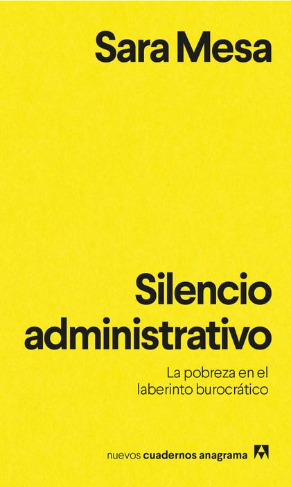 SILENCIO ADMINISTRATIVO. LA POBREZA EN EL LABERINTO BUROCRÁTICO