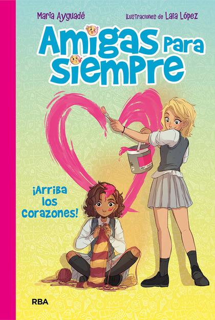 AMIGAS PARA SIEMPRE 2. ARRIBA LOS CORAZONES