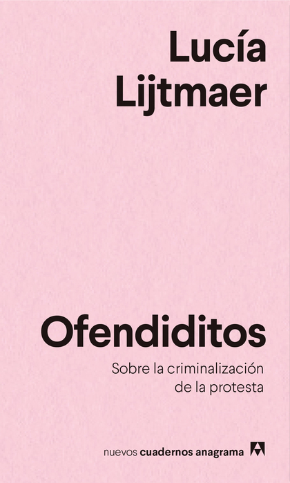 OFENDIDITOS. SOBRE LA CRIMINALIZACIÓN DE LA PROTESTA