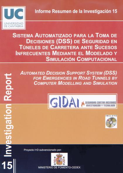 SISTEMA AUTOMATIZADO PARA LA TOMA DE DECISIONES (DSS) DE SEGURIDAD EN TÚNELES DE CARRETERA ANTE