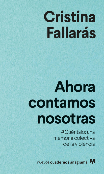 AHORA CONTAMOS NOSOTRAS. #CUÉNTALO: UNA MEMORIA COLECTIVA DE LA VIOLENCIA.