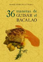 36 MANERAS DE GUISAR EL BACALAO.