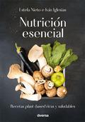 NUTRICIÓN ESENCIAL. RECETAS PLANT-BASED RICAS Y SALUDABLES