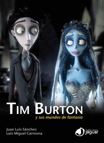 TIM BURTON : Y SUS MUNDOS DE FANTASÍA