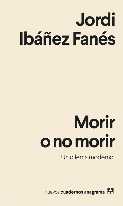 MORIR O NO MORIR                                                                UN DILEMA MODER