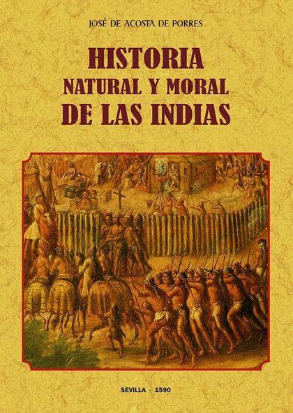 HISTORIA NATURAL Y MORAL DE LAS INDIAS.