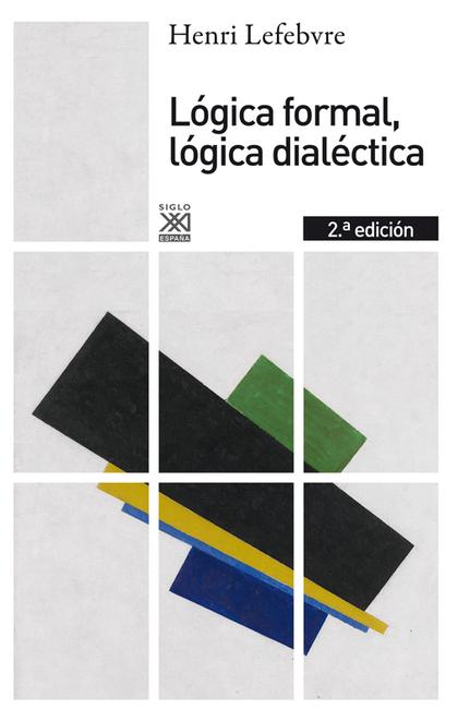 LÓGICA FORMAL, LÓGICA DIALÉCTICA.