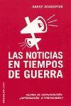 LAS NOTICIAS EN TIEMPOS DE GUERRA: MEDIOS DE COMUNICACIÓN : ¿INFORMACI