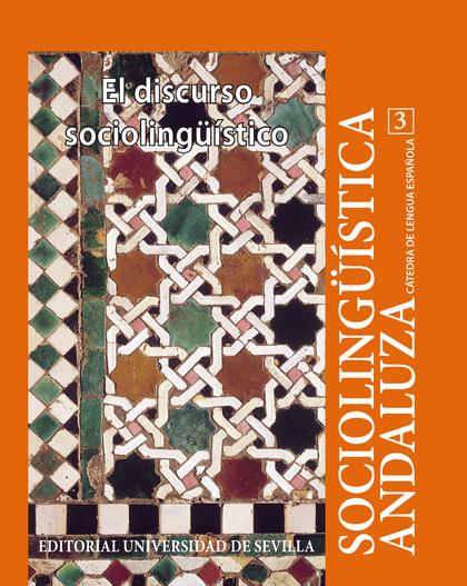 SOCIOLINGÜÍSTICA ANDALUZA. 3. EL DISCURSO SOCIOLINGÜÍSTICO