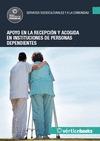 APOYO EN LA RECEPCIÓN Y ACOGIDA EN INSTITUCIONES DE PERSONAS DEPENDIENTES - UF01.