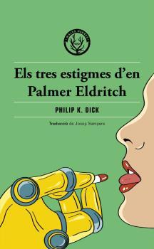 ELS TRES ESTIGMES D´EN PALMER ELDRITCH.