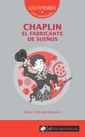 CHAPLIN EL FABRICANTE DE SUEÑOS.
