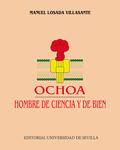 OCHOA, HOMBRE DE CIENCIA Y DE BIEN.
