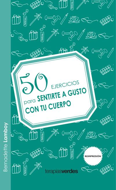 50 EJERCICIOS PARA SENTIRTE A GUSTO CON TU CUERPO