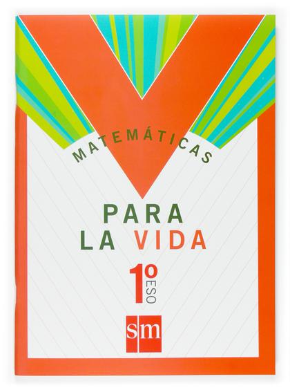 MATEMÁTICAS PARA LA VIDA, 1 ESO. CUADERNO DE TRABAJO