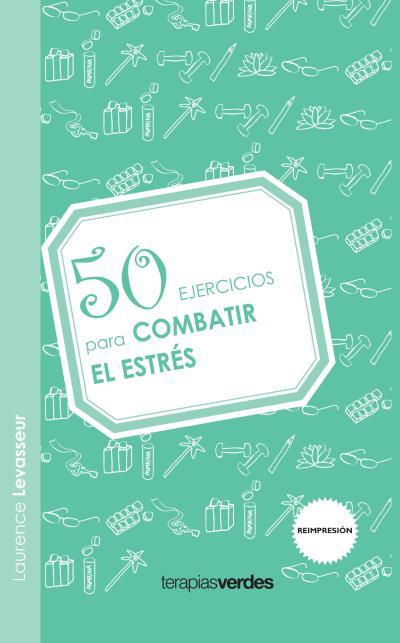 50 EJERCICIOS PARA COMBATIR EL ESTRÉS