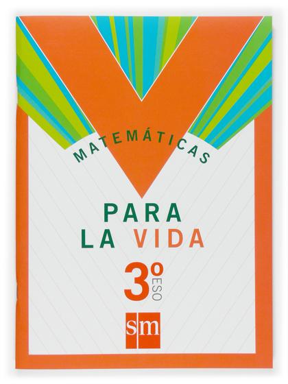 MATEMÁTICAS PARA LA VIDA, 3 ESO. CUADERNO
