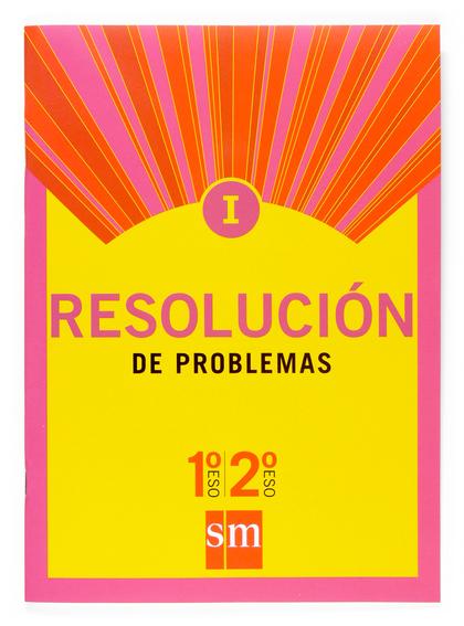RESOLUCIÓN DE PROBLEMAS, 1 Y 2 ESO