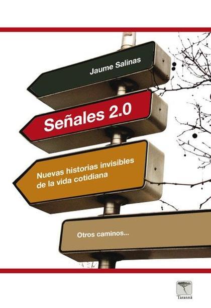 SEÑALES 2.0 : NUEVAS HISTORIA DE LA VIDA COTIDIANA