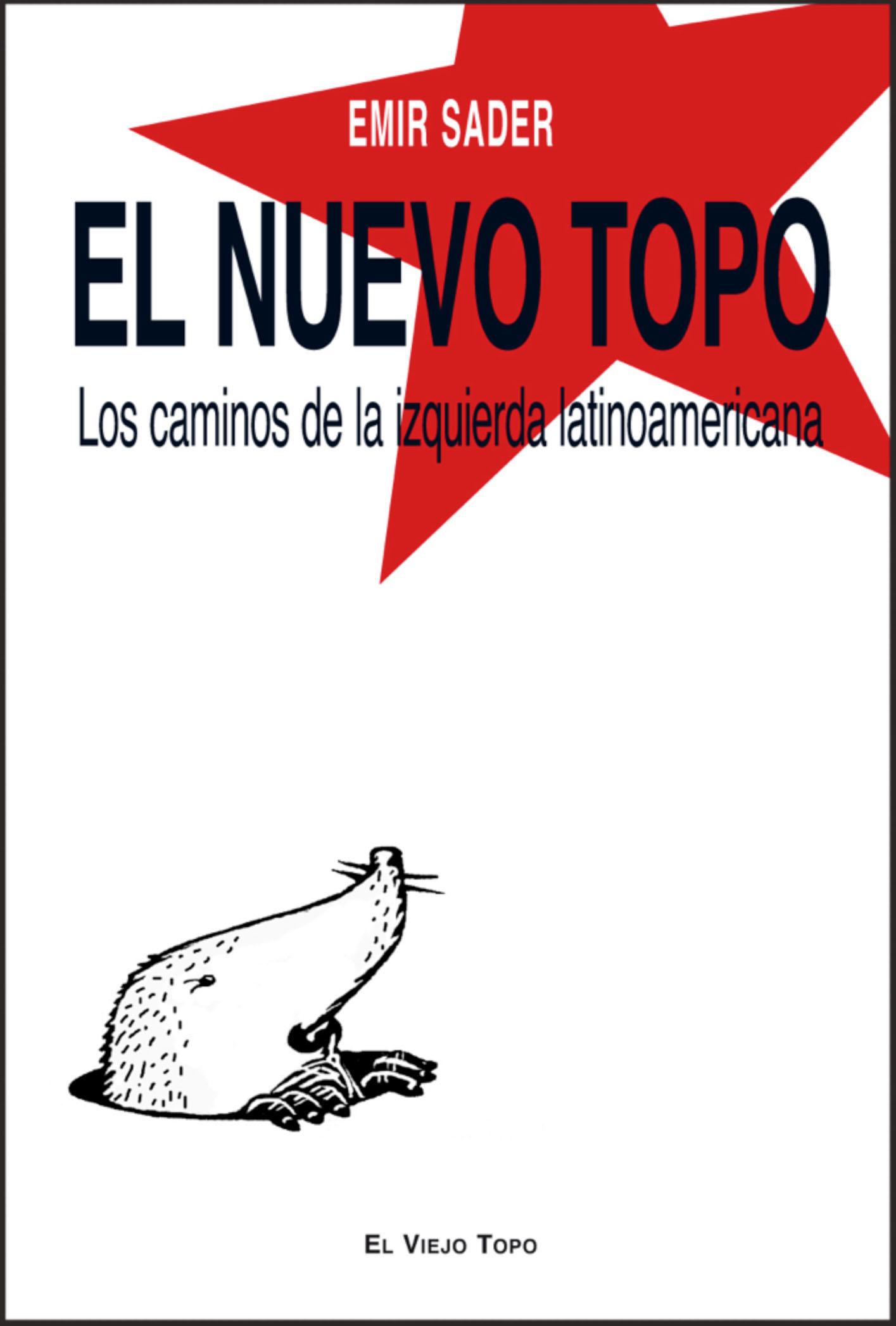 EL NUEVO TOPO : LOS CAMINOS DE LA IZQUIERDA LATINOAMERICANA