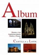 ALBUM. HISTORIA Y ARTE, ARQUITECTURA POPULAR, PUEBLOS Y PAISAJES DE CASTILLA Y L. (ALBUM DE CAS