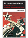 LA CATALANITAT OBRERA : LA REPÚBLCIA CATALANA, L´ESTATUT DE 1932 I EL MOVIMENT OBRER