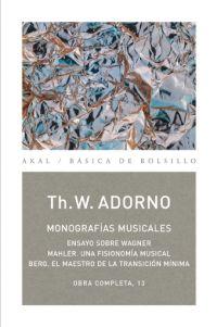 MONOGRAFÍAS MUSICALES: ENSAYO SOBRE WAGNER  MAHLER, UNA FISIONOMÍA MUSICAL  BERE, EL MAESTRO DE