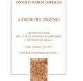 A FAVOR DEL INGENIO. LECCIÓN INAUGURAL DE LA E.T.S. DE INGENIERÍA DE EDIFICACIÓN DE LA UNIVERSI
