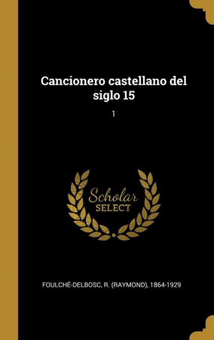 CANCIONERO CASTELLANO DEL SIGLO 15.