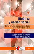 BIOÉTICA Y ACCIÓN SOCIAL : CÓMO AFRONTAR LOS CONFLICTOS ÉTICOS EN LA INTERVENCIÓN SOCIAL