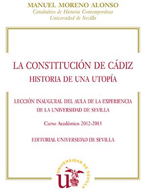 LA CONSTITUCIÓN DE CÁDIZ. HISTORIA DE UNA UTOPÍA.. LECCIÓN INAUGURAL DEL AULA DE LA EXPERIENCIA