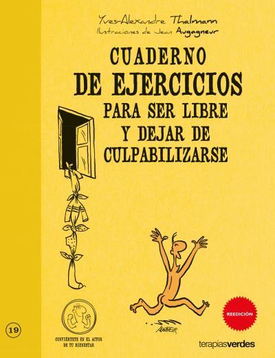 EJERCICIOS PARA SER LIBRE Y DEJAR DE CULPABILIZARSE