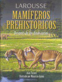 LAROUSSE DE LOS MAMÍFEROS PREHISTÓRICOS
