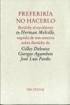 PREFERIRÍA NO HACERLO: BARTLEBY EL ESCRIBIENTE DE HERMAN MELVILLE, SEGUIDO DE TRES ENSAYOS SOBR