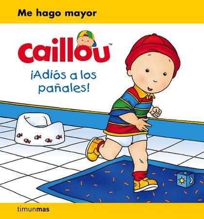 CAILLOU. ¡ADIÓS A LOS PAÑALES!.