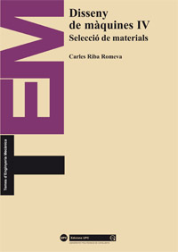 DISSENY DE MÀQUINES IV : SELECCIÓ DE MATERIALS