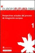 PERSPECTIVAS ACTUALES DEL PROCESO DE INTEGRACIÓN EUROPEA