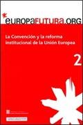LA CONVENCIÓN Y LA REFORMA INSTITUCIONAL DE LA UNIÓN EUROPEA