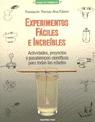 EXPERIMENTOS FACILES E INCREIBLES