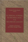 EL TRIBUNAL SUPREMO, SU DOCTRINA LEGAL Y EL RECURSO DE CASACIÓN: ESTUDIOS EN HOMENAJE DEL PROFE